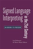 Signed Language Interpreting in the 21st Century