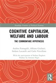 Cognitive Capitalism, Welfare and Labour