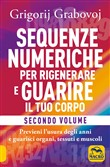 Sequenze numeriche per rigenerare e guarire il tuo corpo. Vol. 1