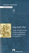 Easy Call/Put. Guida all'analisi tecnica dei derivati finanziari e relative applicazioni in Visual C++. Con CD-ROM