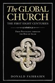 The Global Church---The First Eight Centuries