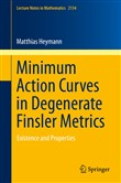 Minimum Action Curves in Degenerate Finsler Metrics