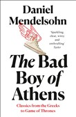 The Bad Boy of Athens: From the Greeks to Game of Thrones