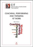 Coaching, performing and thinking at work