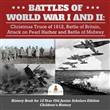 Battles of World War I and II : Christmas Truce of 1912, Battle of Britain, Attack on Pearl Harbor and Battle of Midway | History Book for 12 Year Old Junior Scholars Edition | Children's History