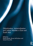 Globalization, Industrialization and Labour Markets in East and South Asia