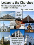 "Letters to the Churches: Second Book in Series ""Revelation: Transition to New Era"""