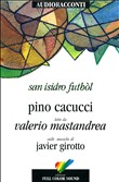 San Isidro Futból letto da Valerio Mastandrea. Audiolibro. CD Audio