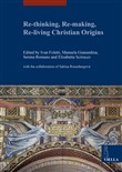 Re-thinking, re-making, re-living christian origins