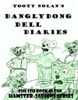 Tooty Nolan's Danglydong Dell Diaries