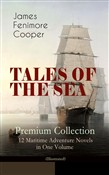 TALES OF THE SEA – Premium Collection: 12 Maritime Adventure Novels in One Volume (Illustrated)
