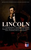 LINCOLN – Complete 7 Volume Edition: Biographies, Speeches and Debates, Civil War Telegrams, Letters, Presidential Orders & Proclamations