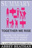 Summary: Together We Rise: Behind the Scenes at the Protest Heard Around the World