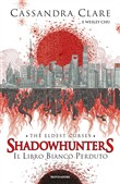 Il libro bianco perduto. Shadowhunters. The eldest curses