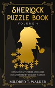 Sherlock Puzzle Book (Volume 4) - Unsolved Mysteries And Cases Documented By Dr John Watson