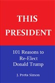 This President: 101 Reasons to Re-Elect Donald Trump
