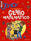 Focus Junior. Come diventare un genio matematico
