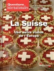 Questions internationales : La Suisse, une autre vision de l'Europe - n°87