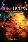 Blisstears: Bliss, the root of all suffering