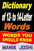 Dictionary of 12- to 14-Letter Words: Words You Should Know