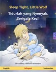 Sleep Tight, Little Wolf – Tidurlah yang Nyenyak, Serigala Kecil (English – Indonesian). Bilingual children's book, age 2-4 and up