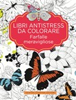 Farfalle da colorare. Libri antistress da colorare