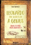 Leonardo. The secrets of a genius. Ideas to free your creativity