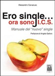 Ero single... ora sono I.C.S. Manuale del «nuovo» single