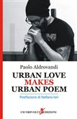 Urban love makes urban poem. Ediz. italiana