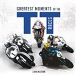Greatest Moments of the TT Races