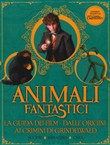 Animali fantastici. La guida del film