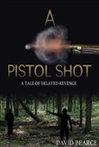 A Pistol Shot: A tale of delayed revenge