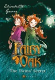 The twins' secret. The first chapter of the trilogy. Fairy Oak. Limited Edition. Signed by the Author. Ediz. speciale