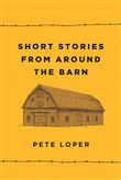 Short Stories from Around the Barn