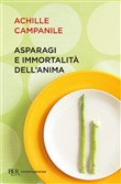 Gli asparagi e l'immortalita dell'anima
