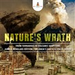 Nature's Wrath : From Tornadoes to Volcanic Eruptions | Junior Scholars Edition | Children's Earth Sciences Books