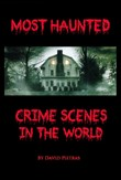 Most Haunted Crime Scenes In The World