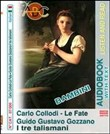 Le fate­I tre talismani. Audiolibro. CD-ROM e CD Audio