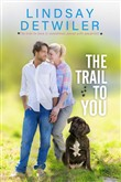 The Trail to You: A Sweet Romance