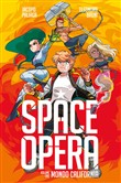 Space Opera. Vol. 1: Mondo California