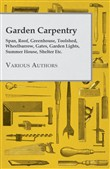 Garden Carpentry - Span, Roof, Greenhouse, Toolshed, Wheelbarrow, Gates, Garden Lights, Summer House, Shelter Etc.