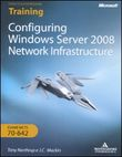 Configuring Windows Server 2008. Network infrastructure. Training Kit MCTS (Esame 70-642)
