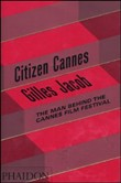 Citizen Cannes: Gilles Jacob. Ediz. inglese