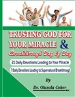 trusting god for your mir...