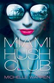 Miami Hush Club: Book 1
