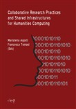 Collaborative research practices and shared infrastructures for humanities computing. Ediz. italiana