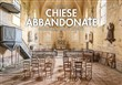 chiese abbandonate. luogh...