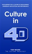Culture in 4D: The Blueprint for a Culture of Engagement, Ownership, and Bottom-Line Performance