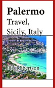 Palermo Travel, Sicily, Italy: History, Monuments, Environmental Study for Tourism
