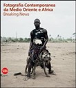 Breaking news. Fotografia contemporanea da Medio Oriente e Africa